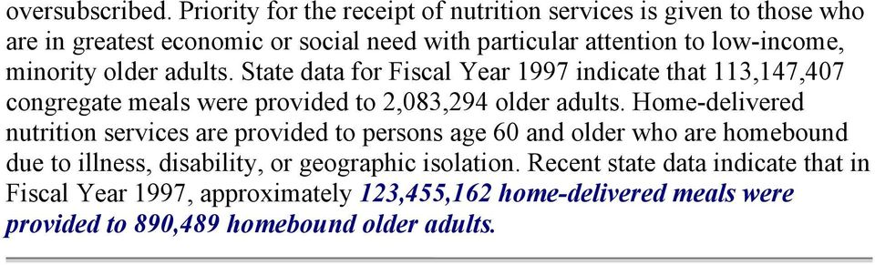 minority older adults. State data for Fiscal Year 1997 indicate that 113,147,407 congregate meals were provided to 2,083,294 older adults.