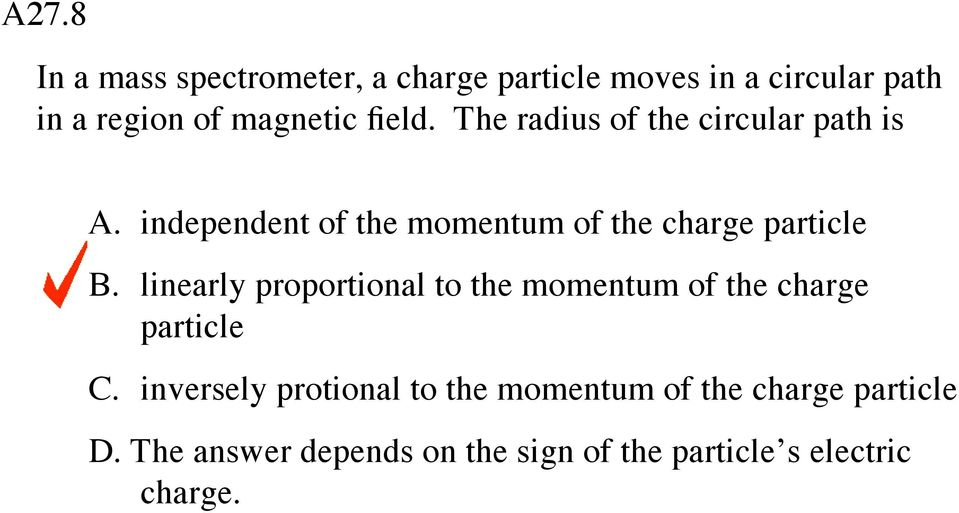 independent of the momentum of the charge particle B.