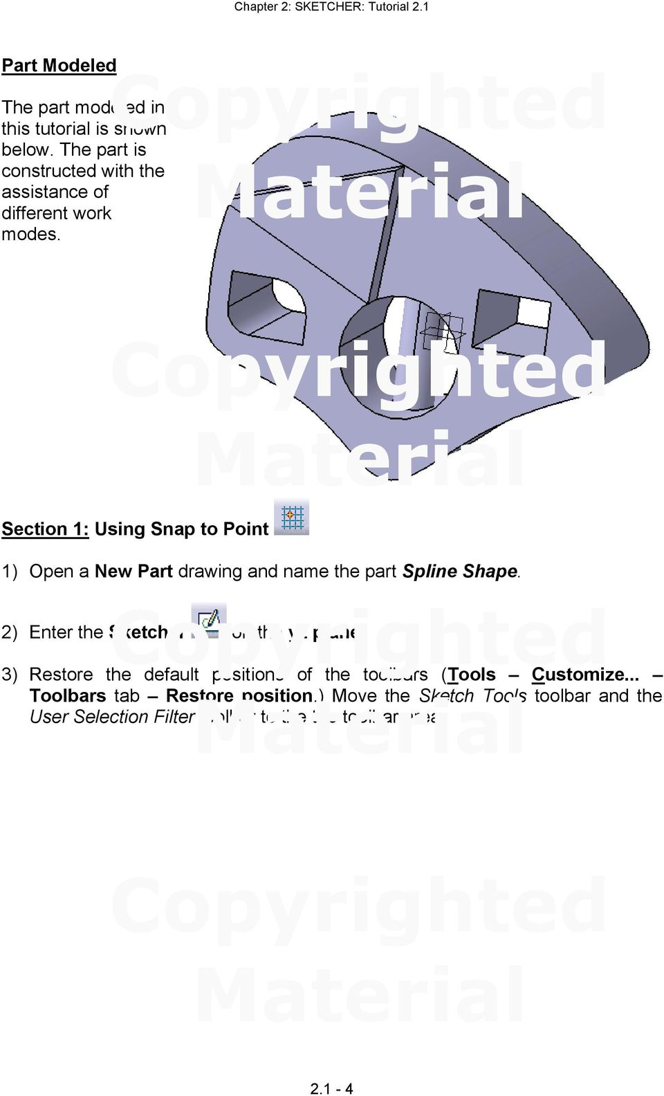 Section 1: Using Snap to Point 1) Open a New Part drawing and name the part Spline Shape.