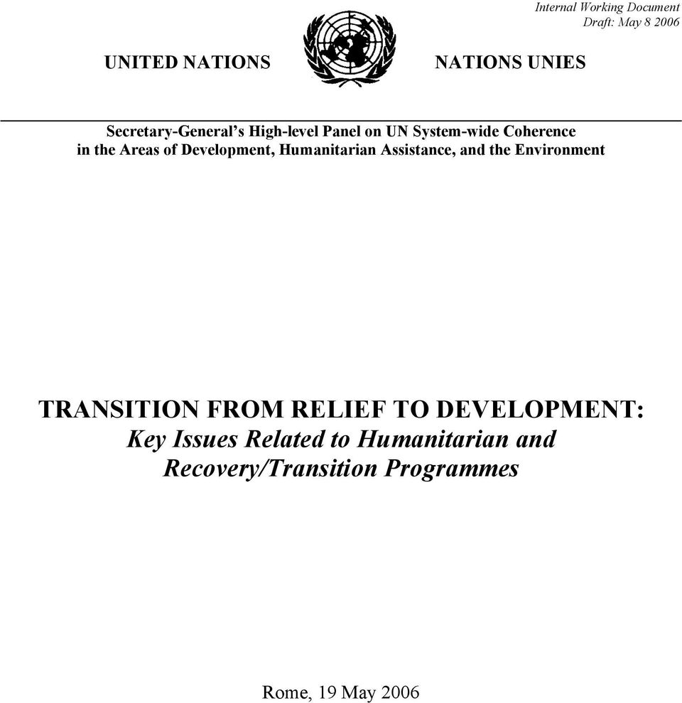 Development, Humanitarian Assistance, and the Environment TRANSITION FROM RELIEF TO