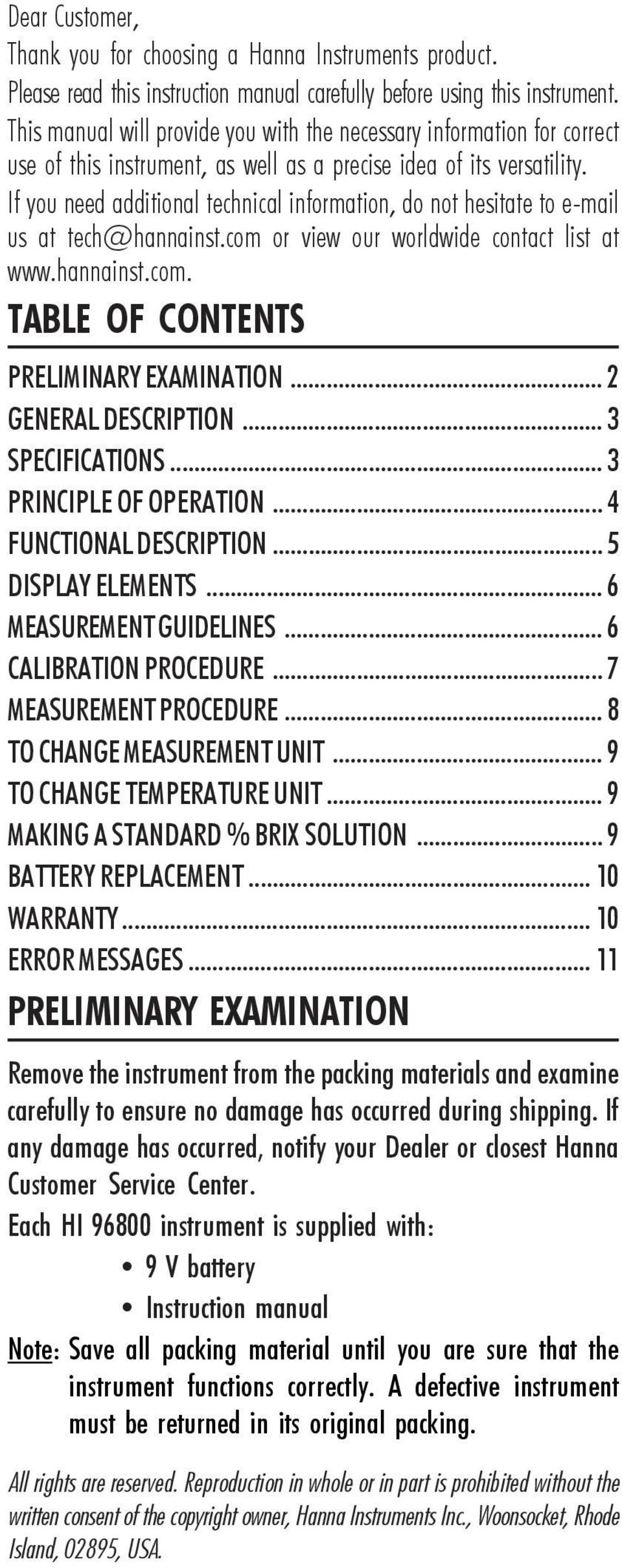 If you need additional technical information, do not hesitate to e-mail us at tech@hannainst.com or view our worldwide contact list at www.hannainst.com. TABLE OF CONTENTS PRELIMINARY EXAMINATION.