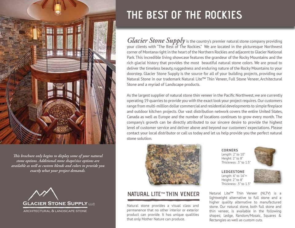 This incredible living showcase features the grandeur of the Rocky Mountains and the rich glacial history that provides the most beautiful natural stone colors.
