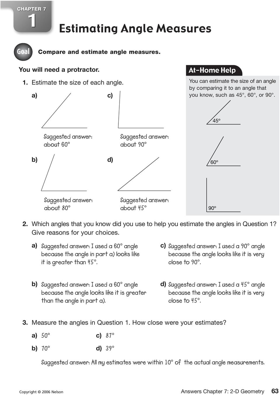 Which angles that you know did you use to help you estimate the angles in Question 1? Give reasons for your choices. a) I used a angle c) because the angle in part a) looks like it is greater than 45.