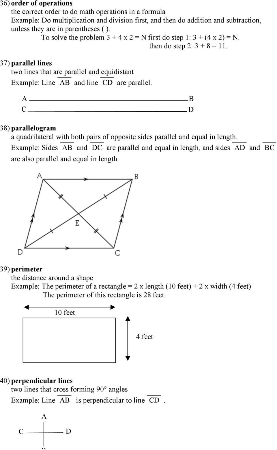 38) parallelogram a quadrilateral with both pairs of opposite sides parallel and equal in length.