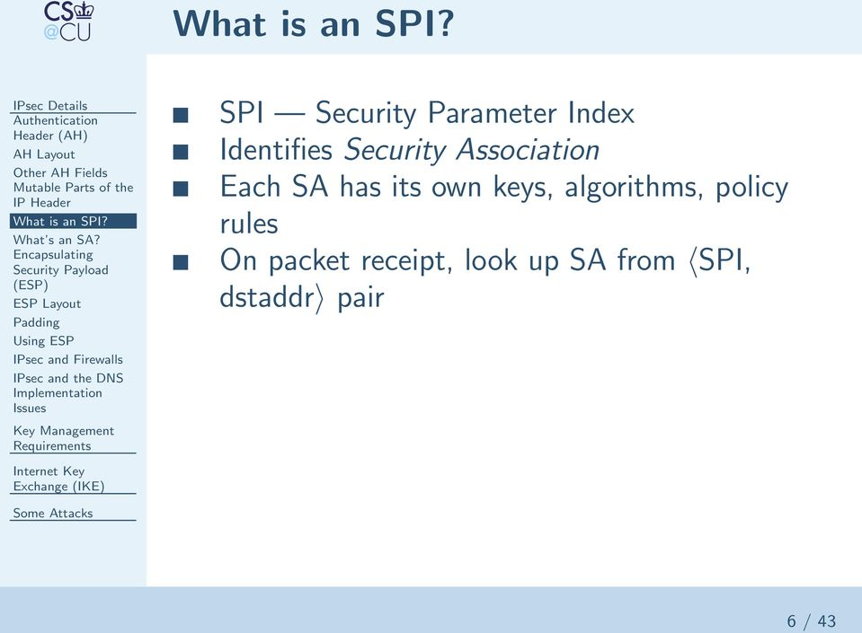 Encapsulating Security Payload (ESP) ESP Layout Padding Using ESP IPsec and Firewalls IPsec and the