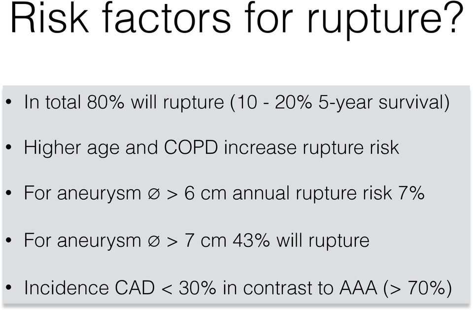 and COPD increase rupture risk For aneurysm > 6 cm annual