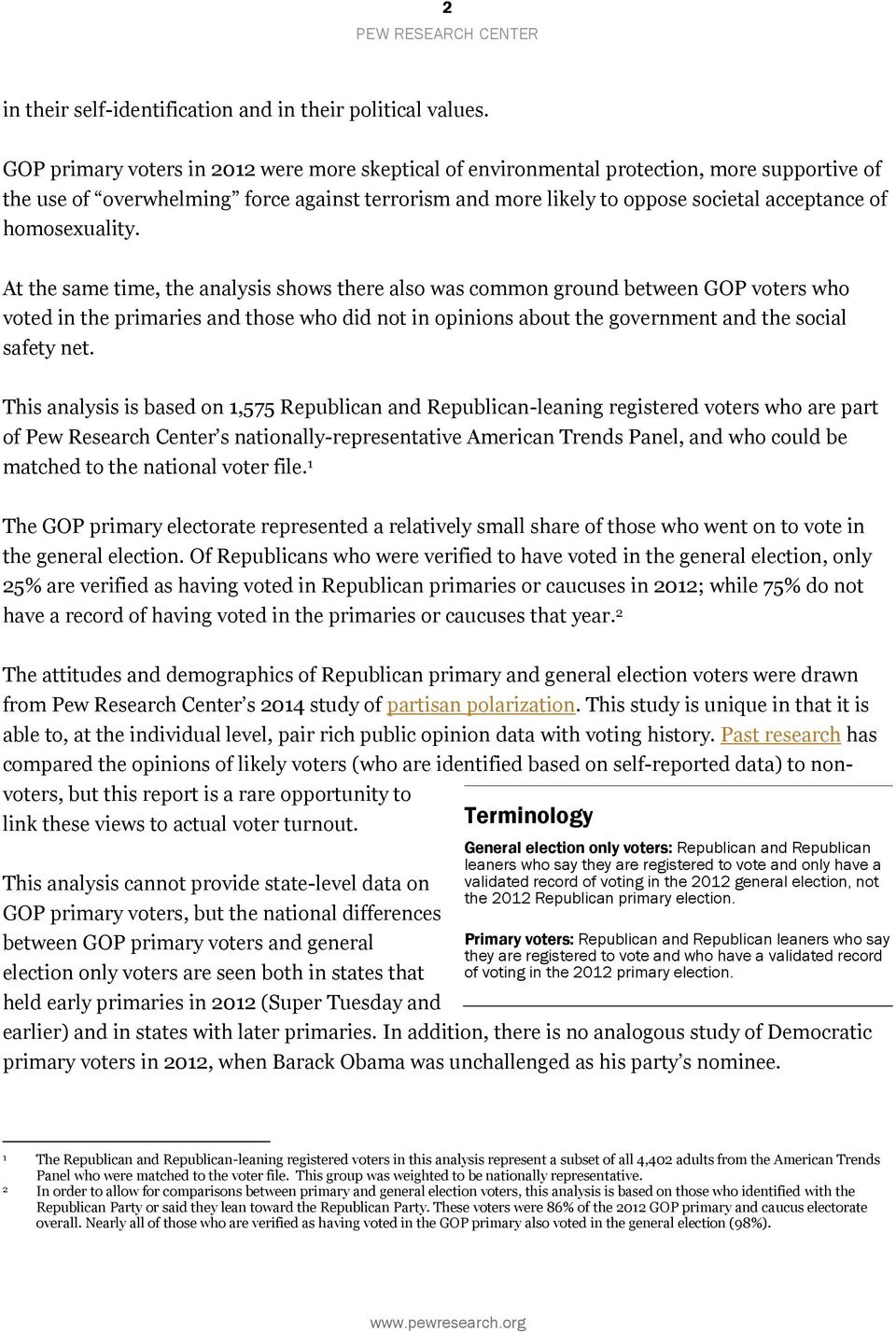 At the same time, the analysis shows there also was common ground between GOP who voted in the primaries and those who did not in opinions about the government and the social safety net.
