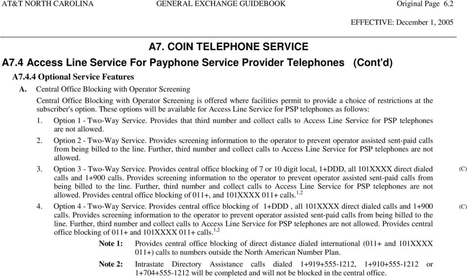 These options will be available for Access Line Service for PSP telephones as follows: 1. Option 1 - Two-Way Service.