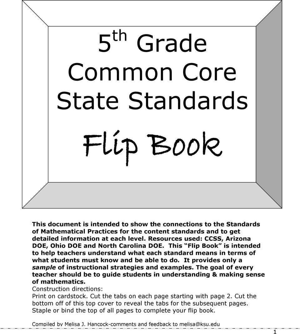 This Flip Book is intended to help teachers understand what each standard means in terms of what students must know and be able to do.