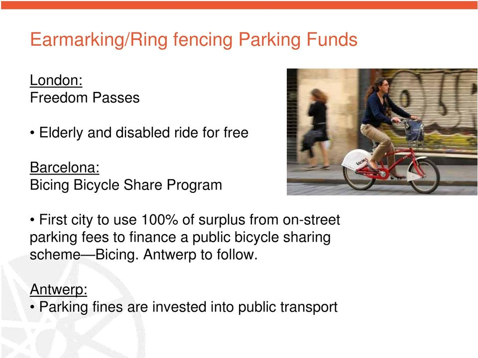 surplus from on-street parking fees to finance a public bicycle sharing scheme