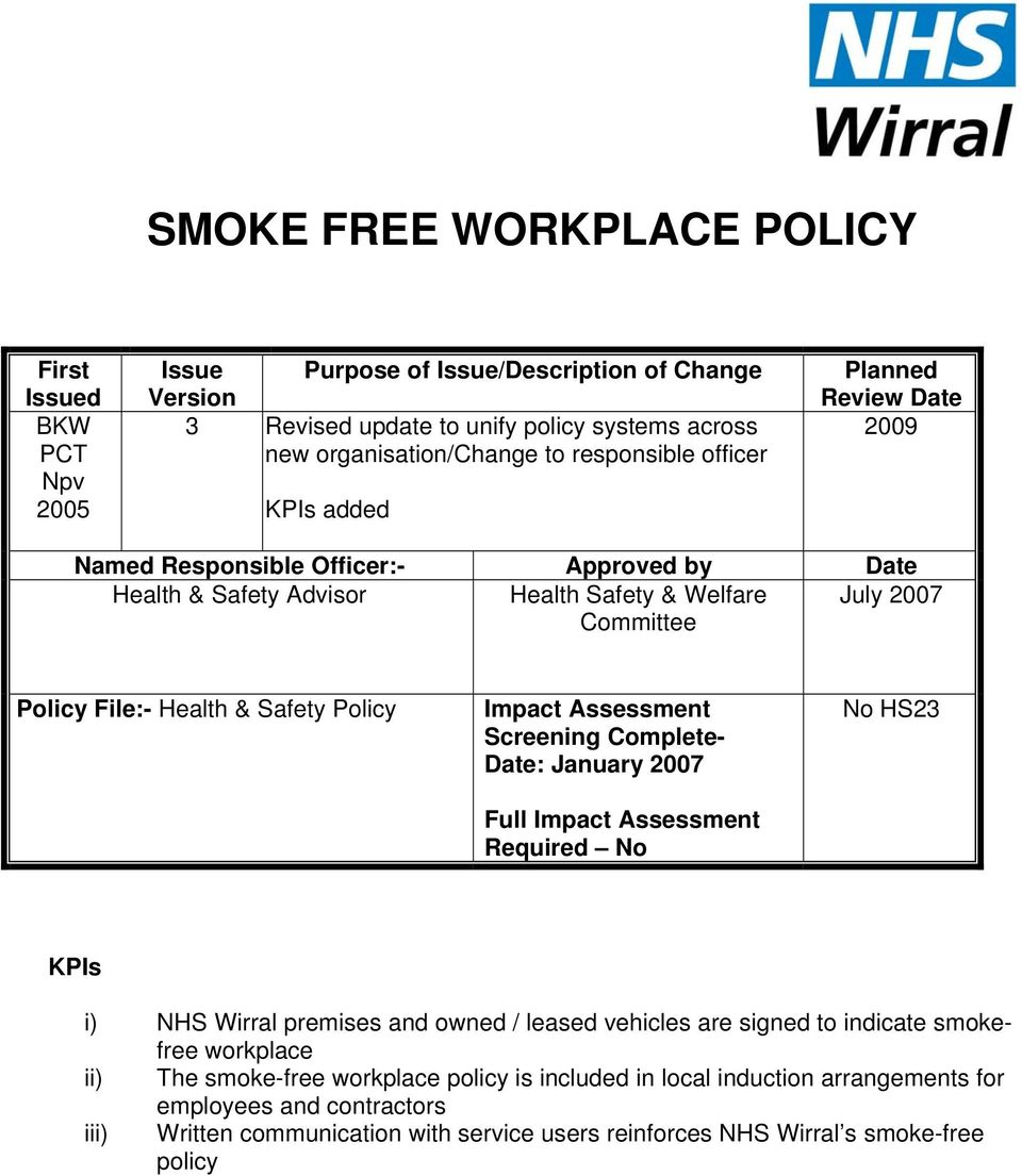 Safety Policy Impact Assessment Screening Complete- Date: January 2007 Full Impact Assessment Required No No HS23 KPIs i) NHS Wirral premises and owned / leased vehicles are signed to indicate