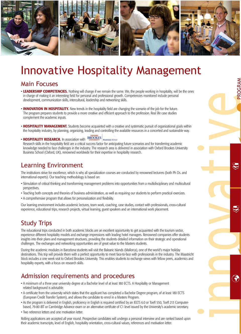 Competencies monitored include personal development, communication skills, intercultural, leadership and networking skills. INNOVATION IN HOSPITALITY.