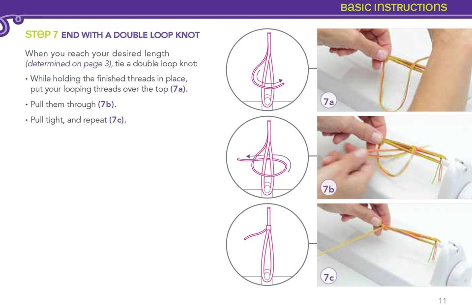 While holding the finished threads in place, put your looping threads