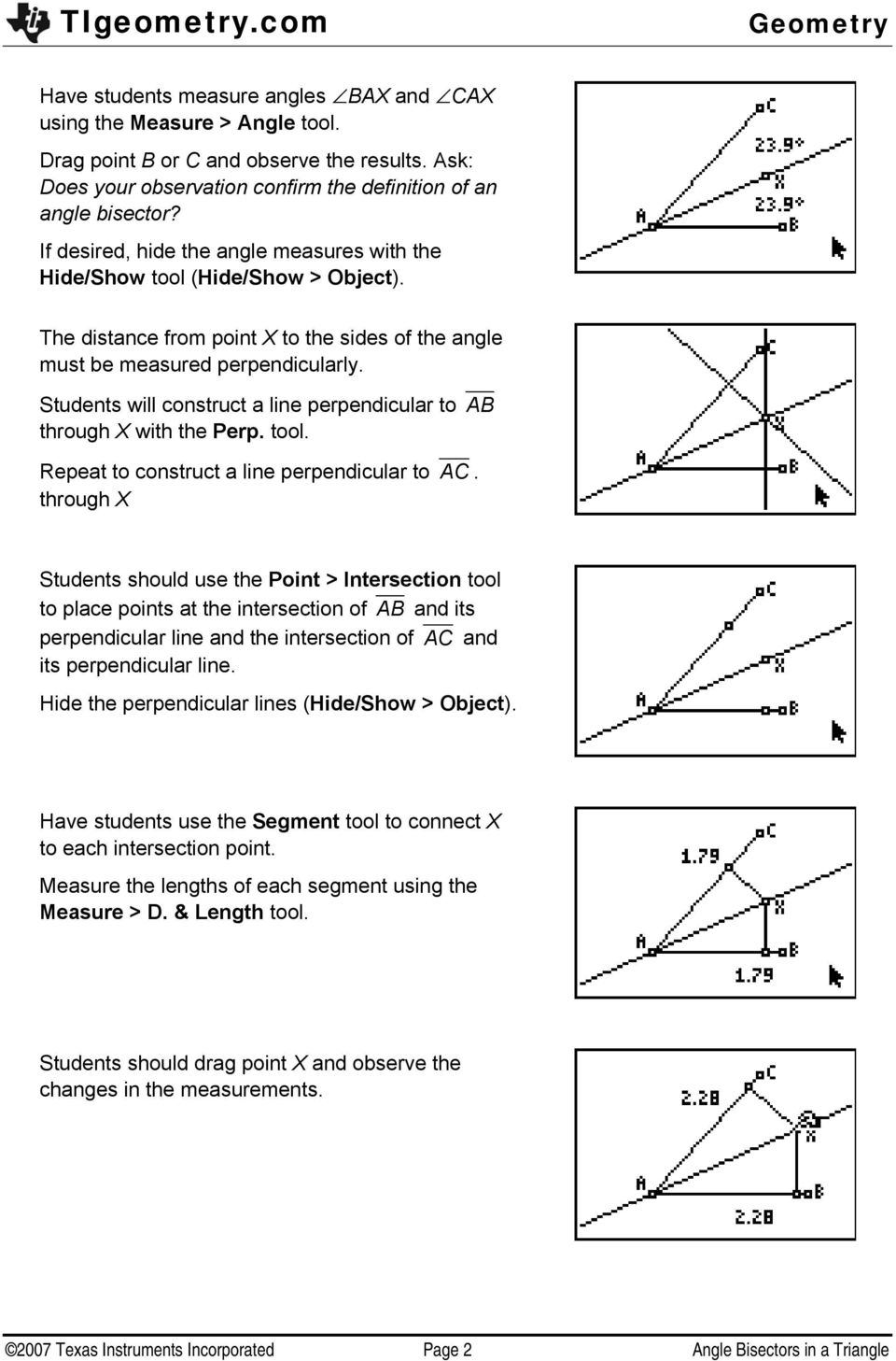 Students will construct a line perpendicular to AB through X with the Perp. tool. Repeat to construct a line perpendicular to AC.