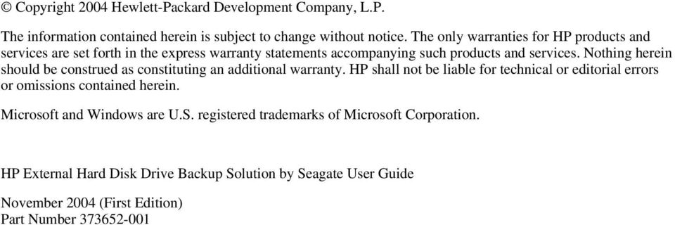 Nothing herein should be construed as constituting an additional warranty.
