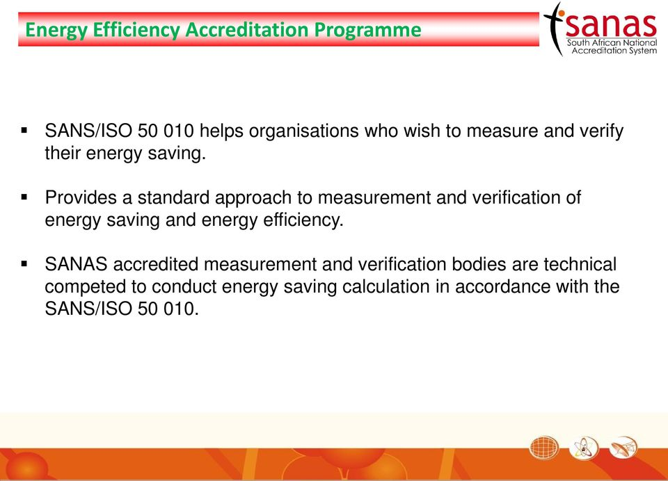 Provides a standard approach to measurement and verification of energy saving and energy