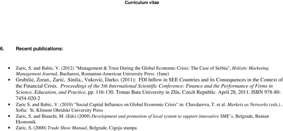 , Zarić, Siniša., Vuković, Darko. (2011): FDI Inflow in SEE Countries and its Consequences in the Context of the Financial Crisis.