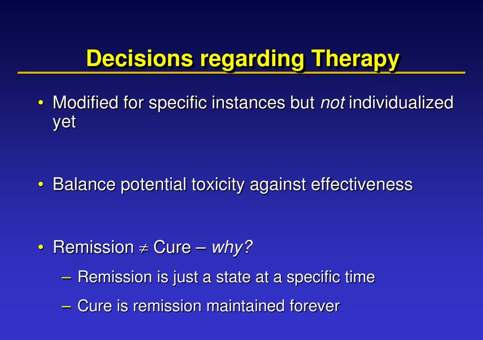 against effectiveness Remission Cure why?