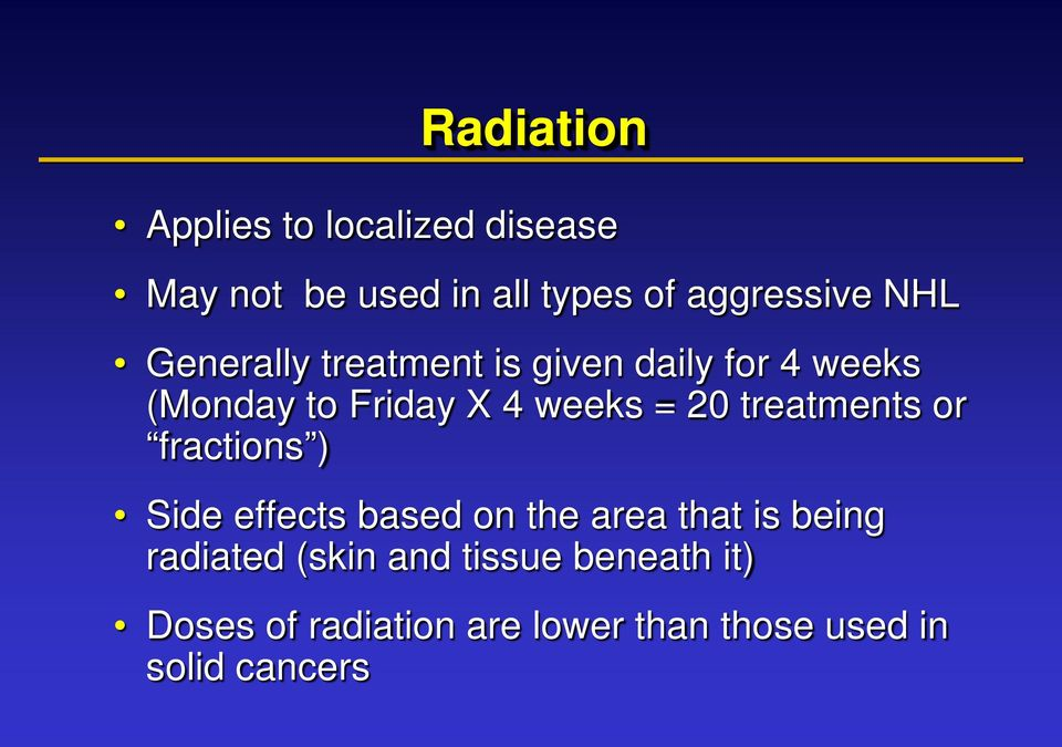 treatments or fractions ) Side effects based on the area that is being radiated