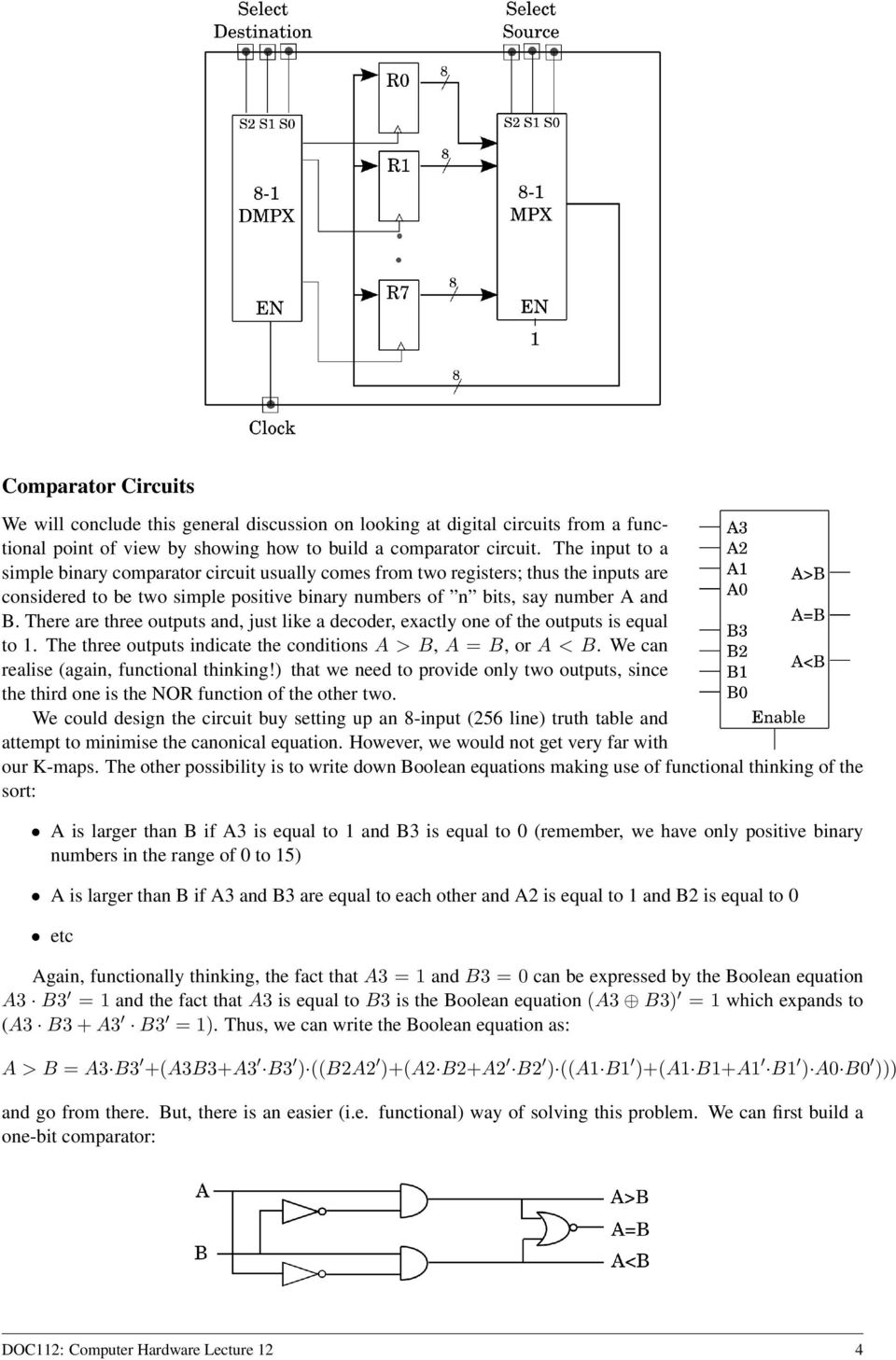 Lecture 12 More On Registers Multiplexers Decoders Comparators Comparator Circuits Examples Tutorial There Are Three Outputs And Just Like A Decoder Exactly One Of The