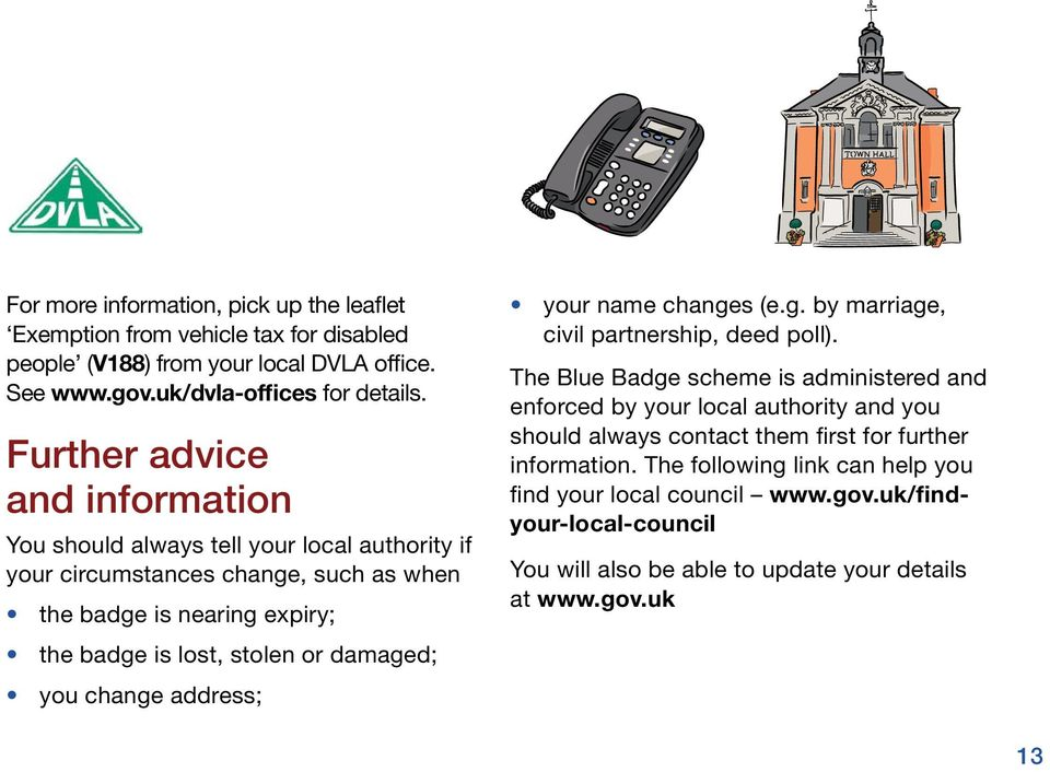 damaged; you change address; your name changes (e.g. by marriage, civil partnership, deed poll).