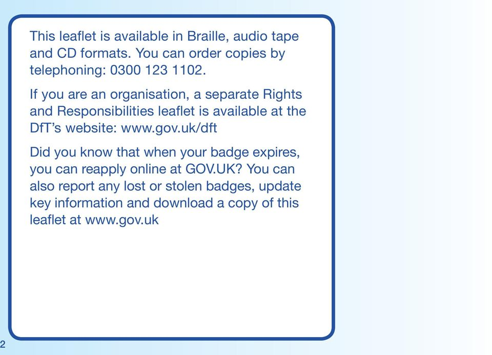 If you are an organisation, a separate Rights and Responsibilities leaflet is available at the DfT s website: