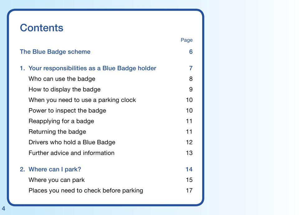 you need to use a parking clock 10 Power to inspect the badge 10 Reapplying for a badge 11 Returning