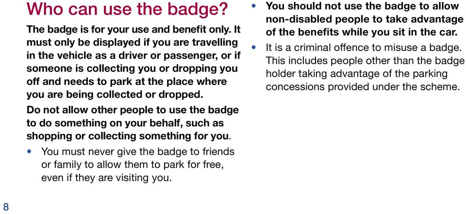 collected or dropped. Do not allow other people to use the badge to do something on your behalf, such as shopping or collecting something for you.