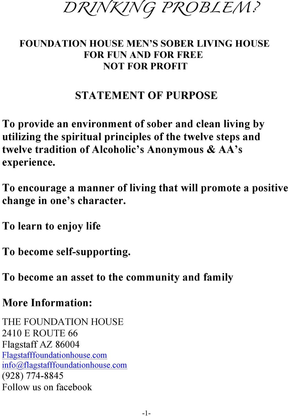 the spiritual principles of the twelve steps and twelve tradition of Alcoholic s Anonymous & AA s experience.