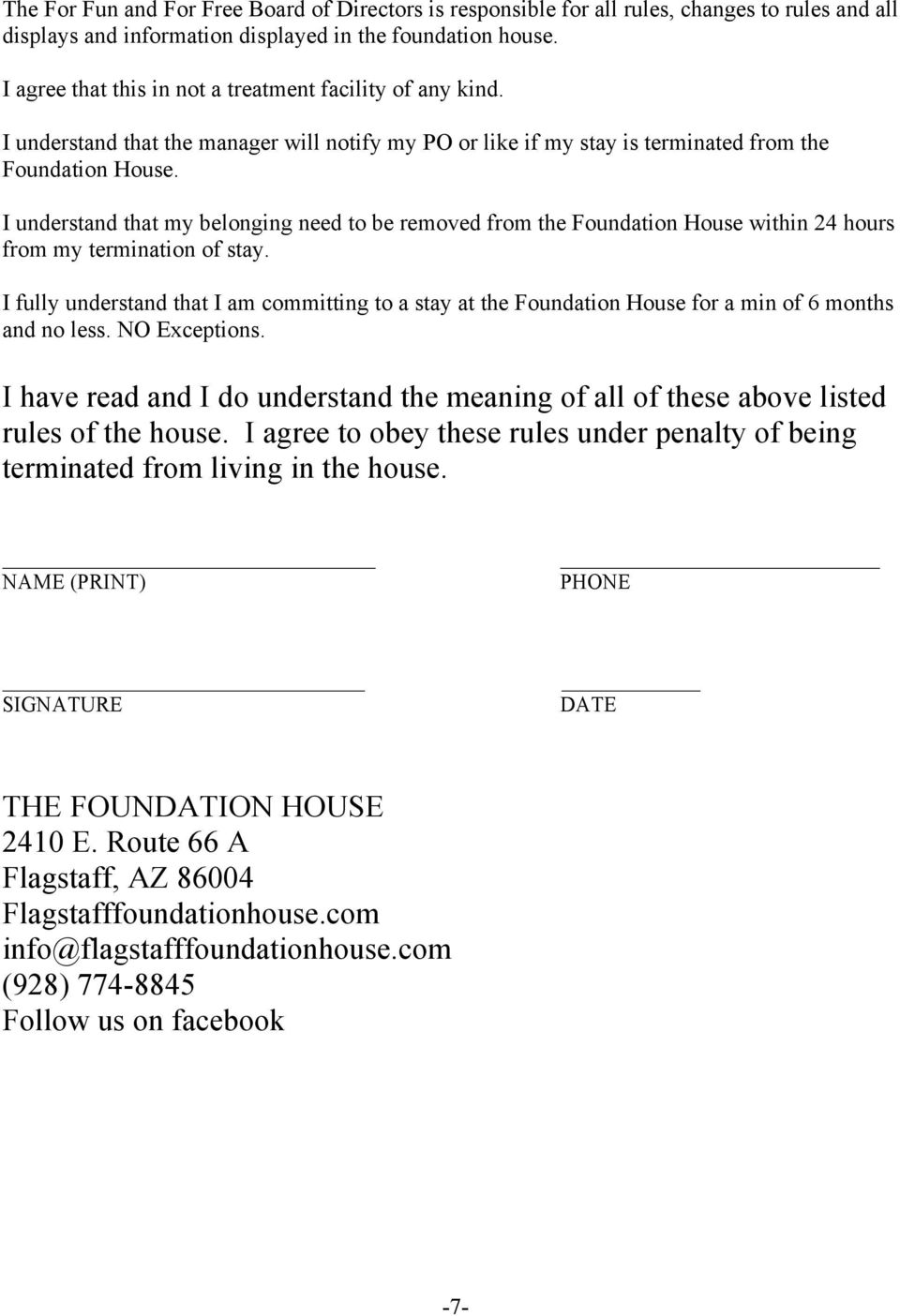 I understand that my belonging need to be removed from the Foundation House within 24 hours from my termination of stay.