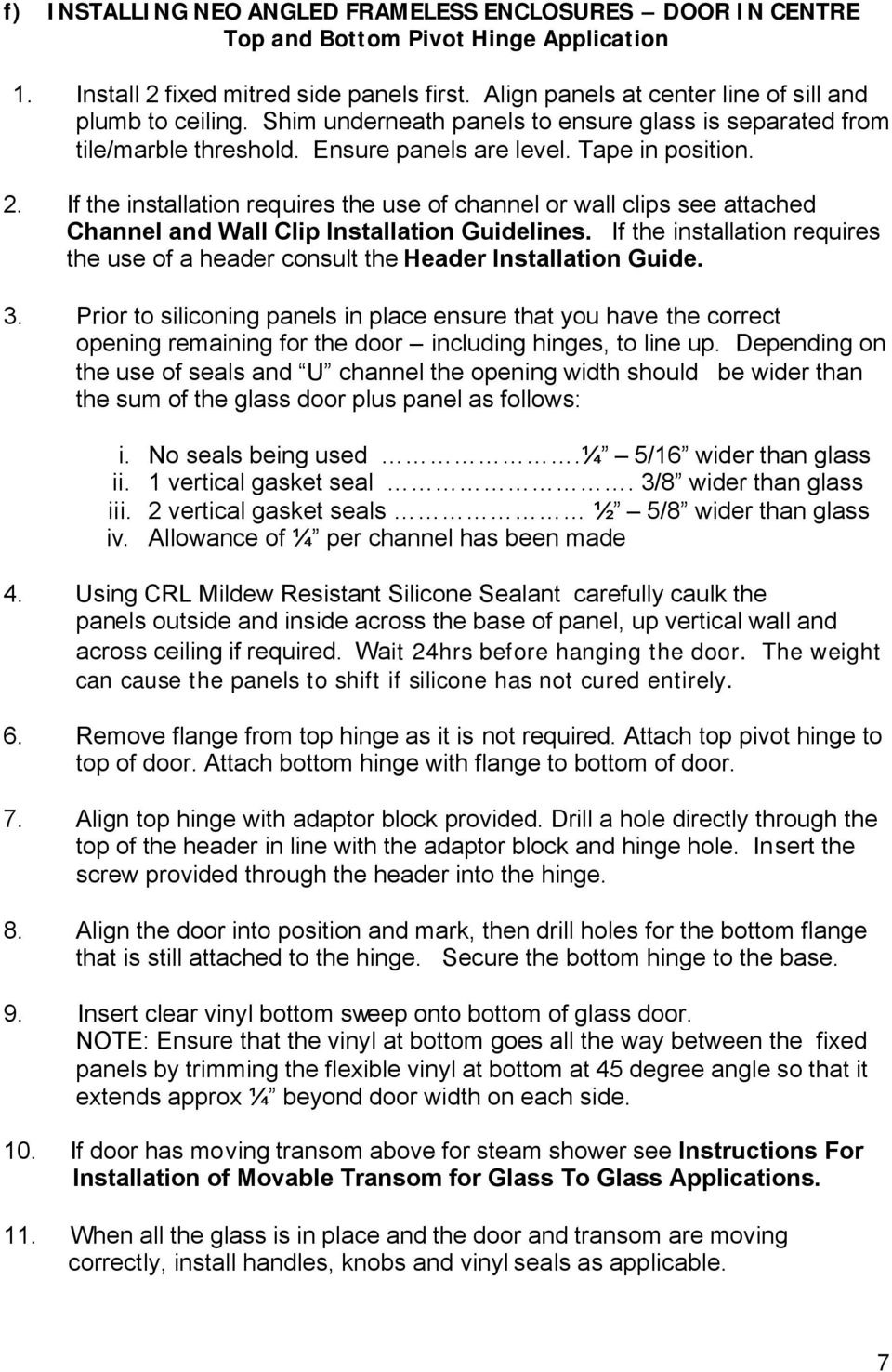 If the installation requires the use of channel or wall clips see attached Channel and Wall Clip Installation Guidelines.