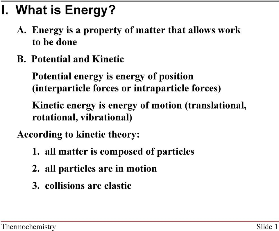 forces) Kinetic energy is energy of motion (translational, rotational, vibrational) According to