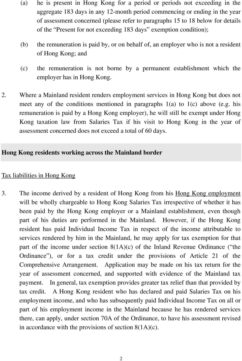 the remuneration is not borne by a permanent establishment which the employer has in Hong Kong. 2.