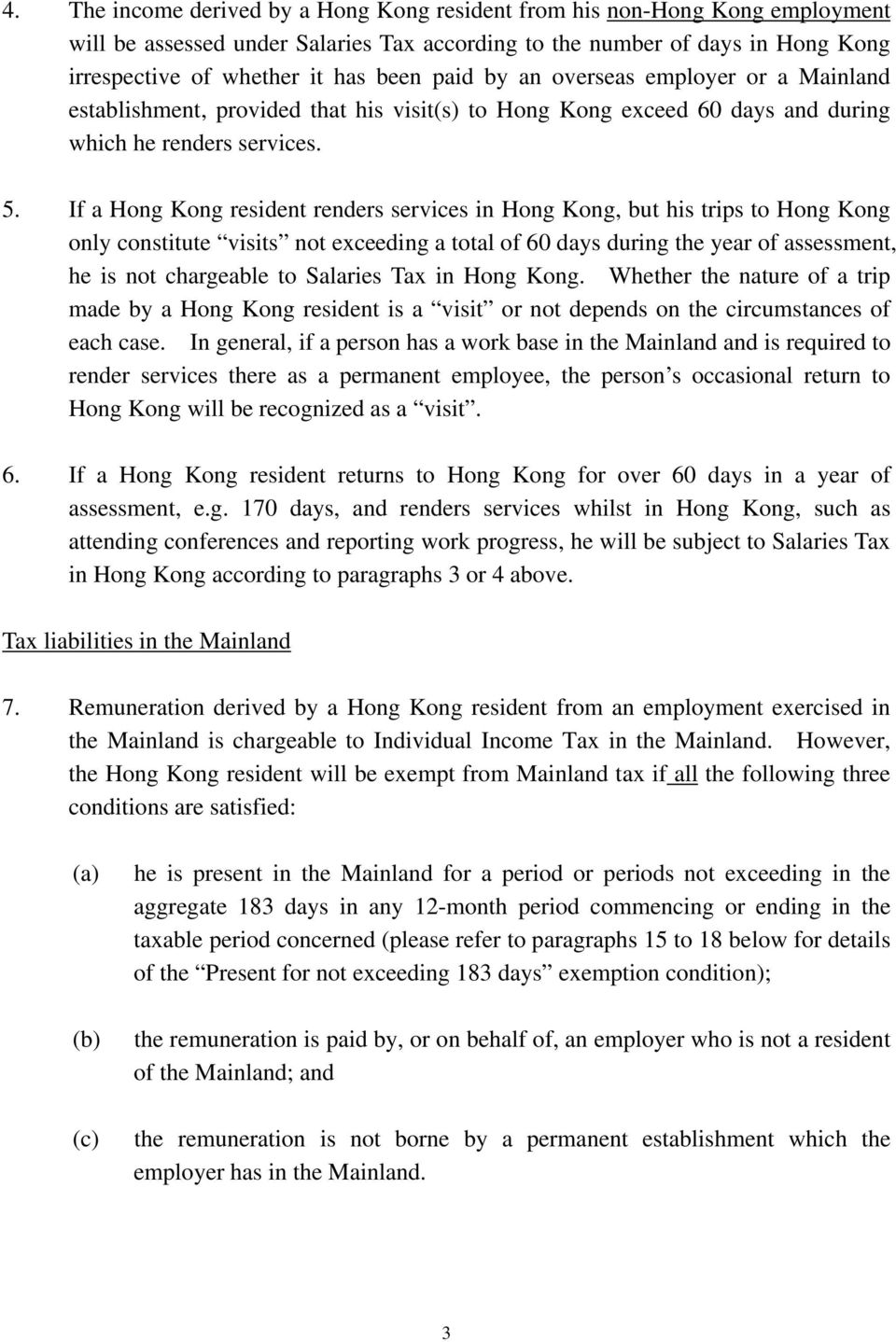 If a Hong Kong resident renders services in Hong Kong, but his trips to Hong Kong only constitute visits not exceeding a total of 60 days during the year of assessment, he is not chargeable to