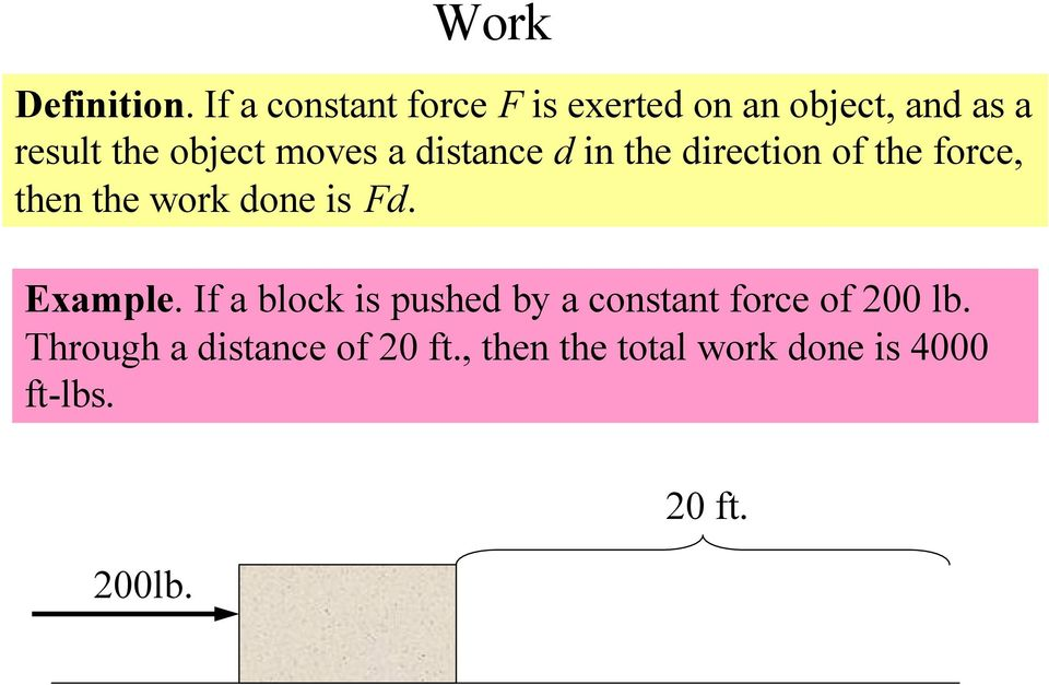 moves a distance d in the direction of the force, then the work done is Fd.