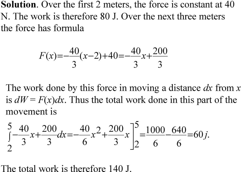 by this force in moving a distance dx from x is dw = F(x)dx.