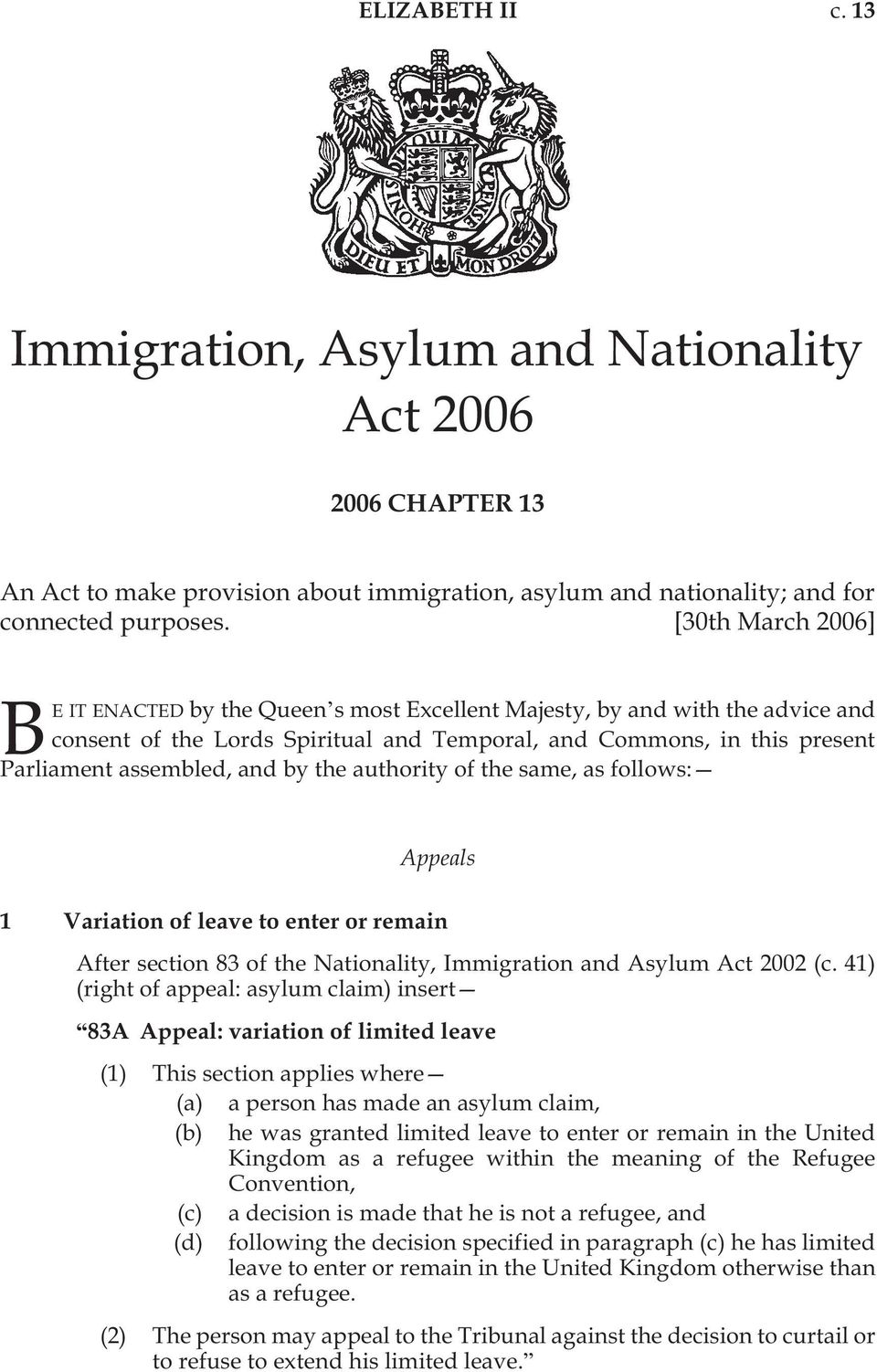 by the authority of the same, as follows: Appeals 1 Variation of leave to enter or remain After section 83 of the Nationality, Immigration and Asylum Act 2002 (c.
