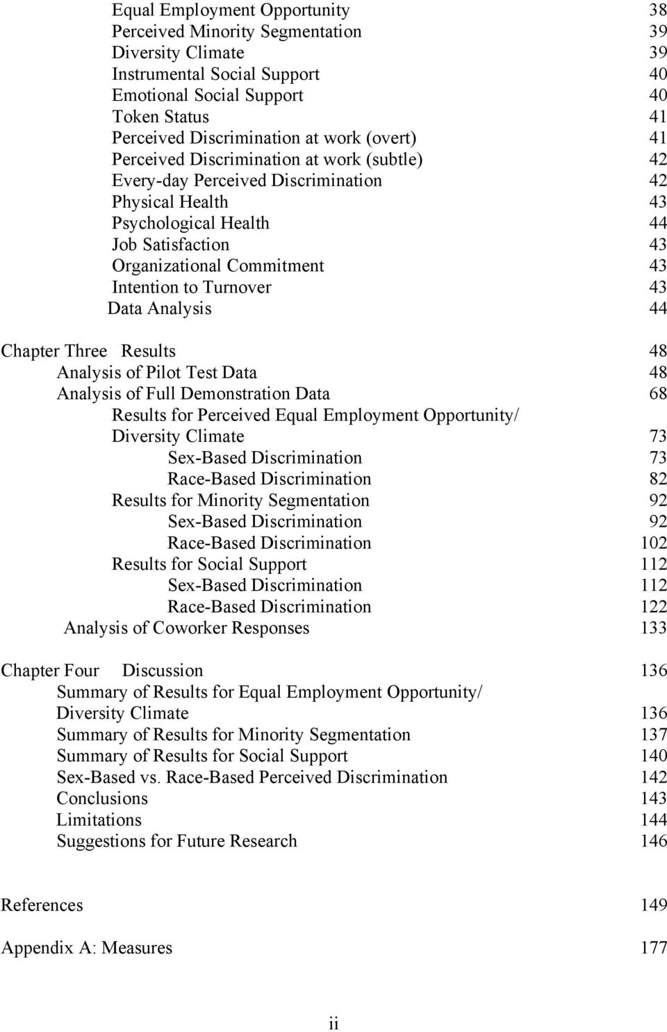 Turnover 43 Data Analysis 44 Chapter Three Results 48 Analysis of Pilot Test Data 48 Analysis of Full Demonstration Data 68 Results for Perceived Equal Employment Opportunity/ Diversity Climate 73