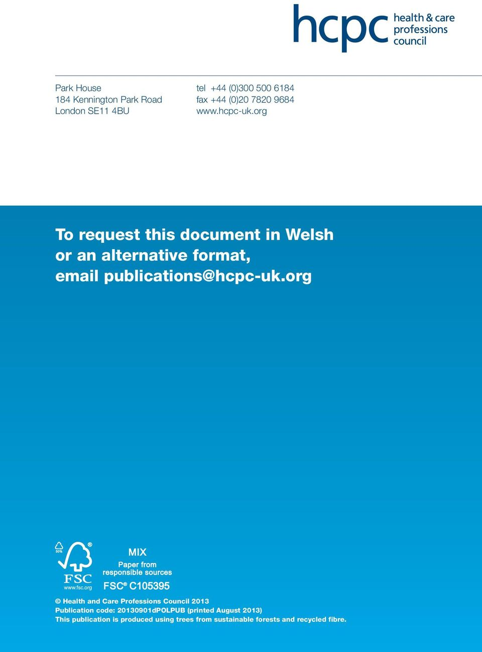 org To request this document in Welsh or an alternative format, email publications@hcpc-uk.