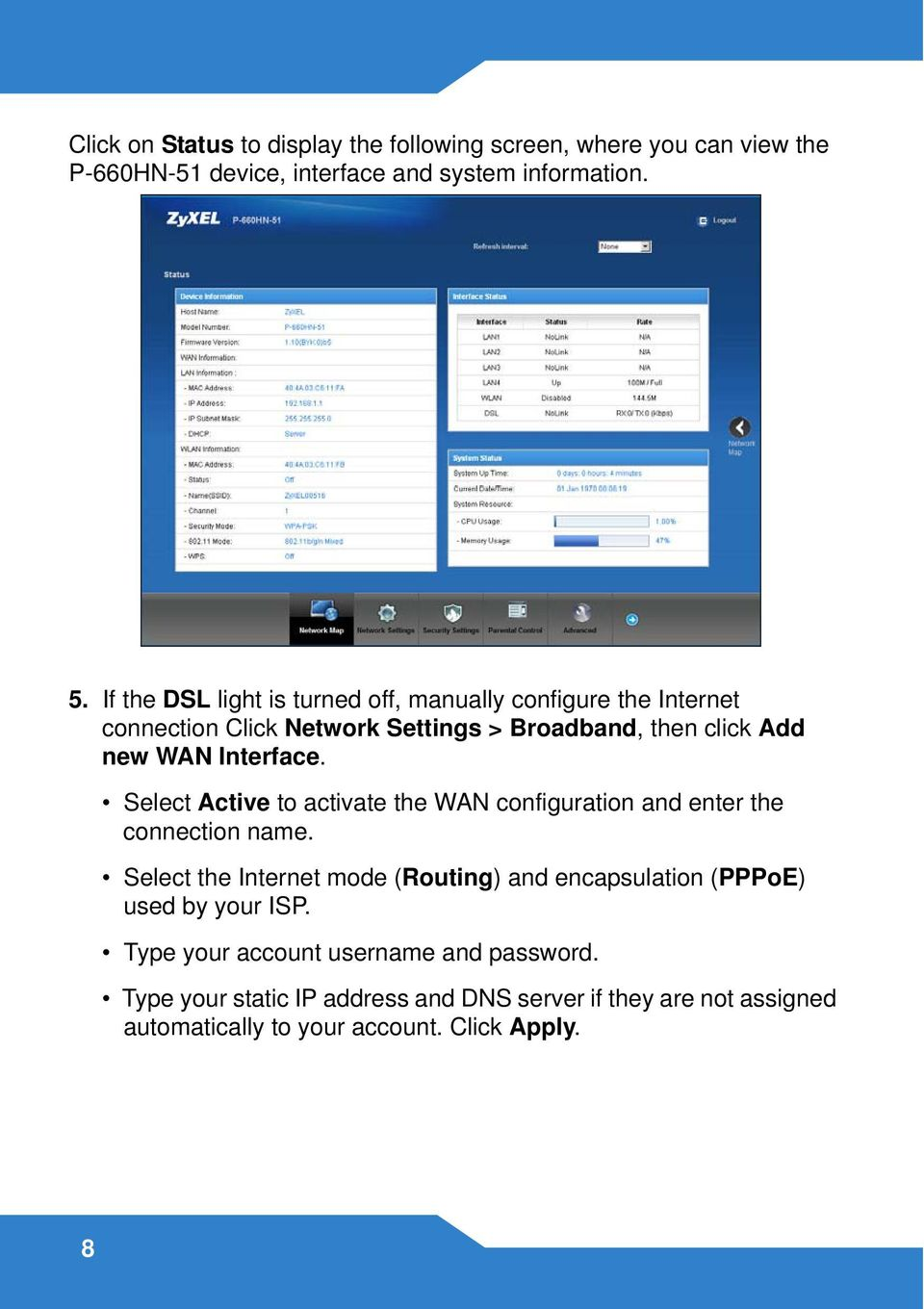 Select Active to activate the WAN configuration and enter the connection name.