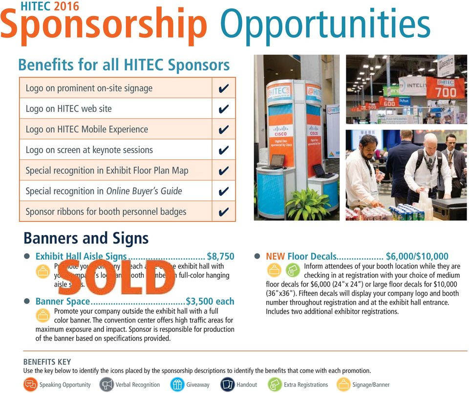 .. $8,750 Promote ote your company in each aisle of the exhibit hall with your company s logo and booth number on full-color hanging aisle signs. s Banner Space.