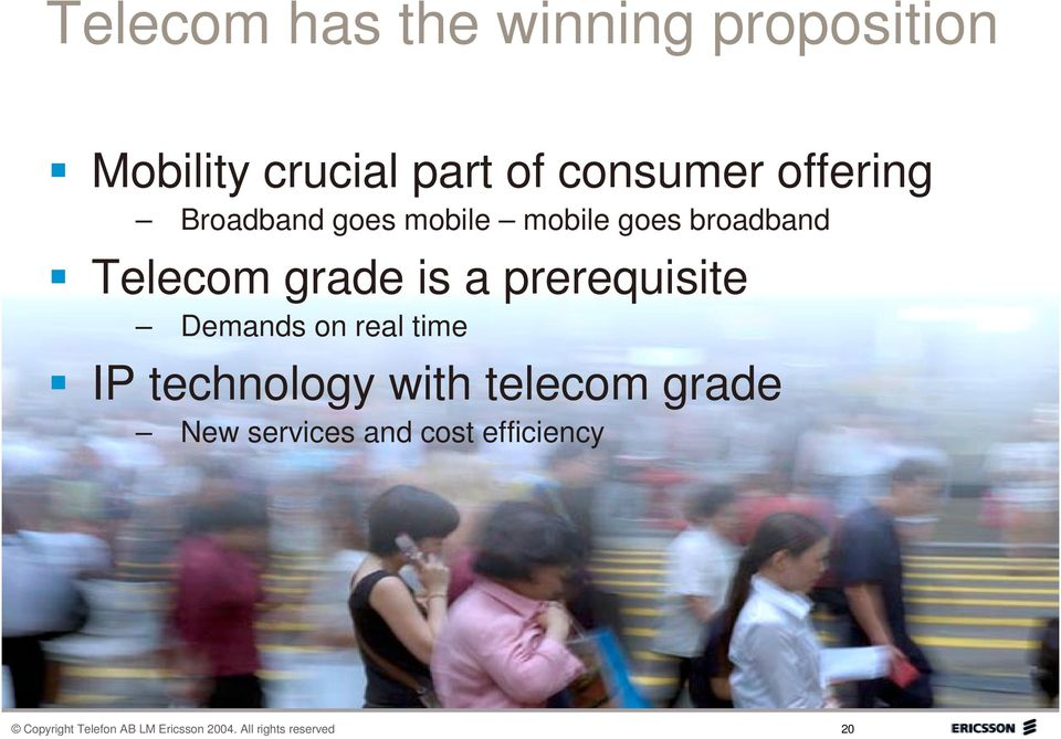 prerequisite Demands on real time IP technology with telecom grade New