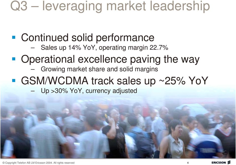 7% Operational excellence paving the way Growing market share and solid