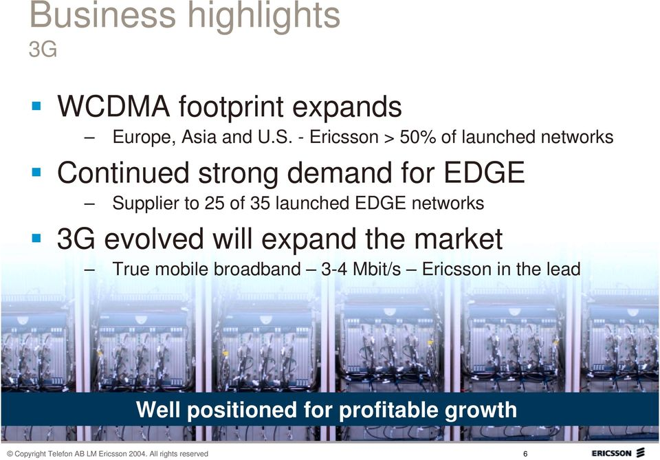 launched EDGE networks 3G evolved will expand the market True mobile broadband 3-4 Mbit/s