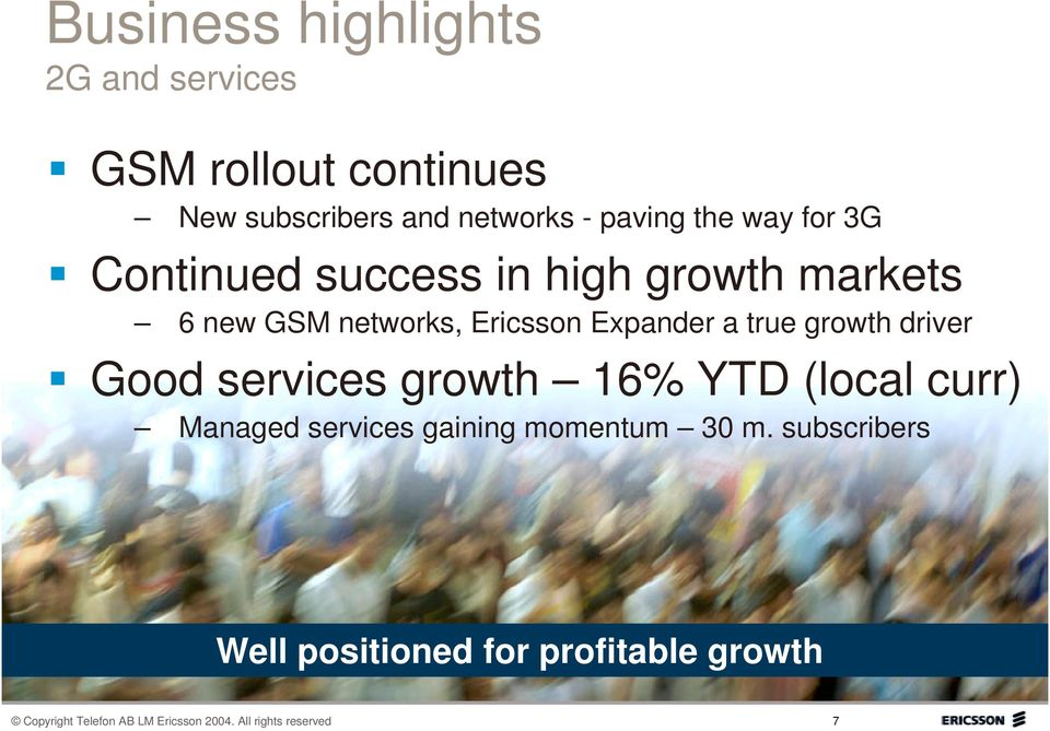 growth driver Good services growth 16% YTD (local curr) Managed services gaining momentum 30 m.
