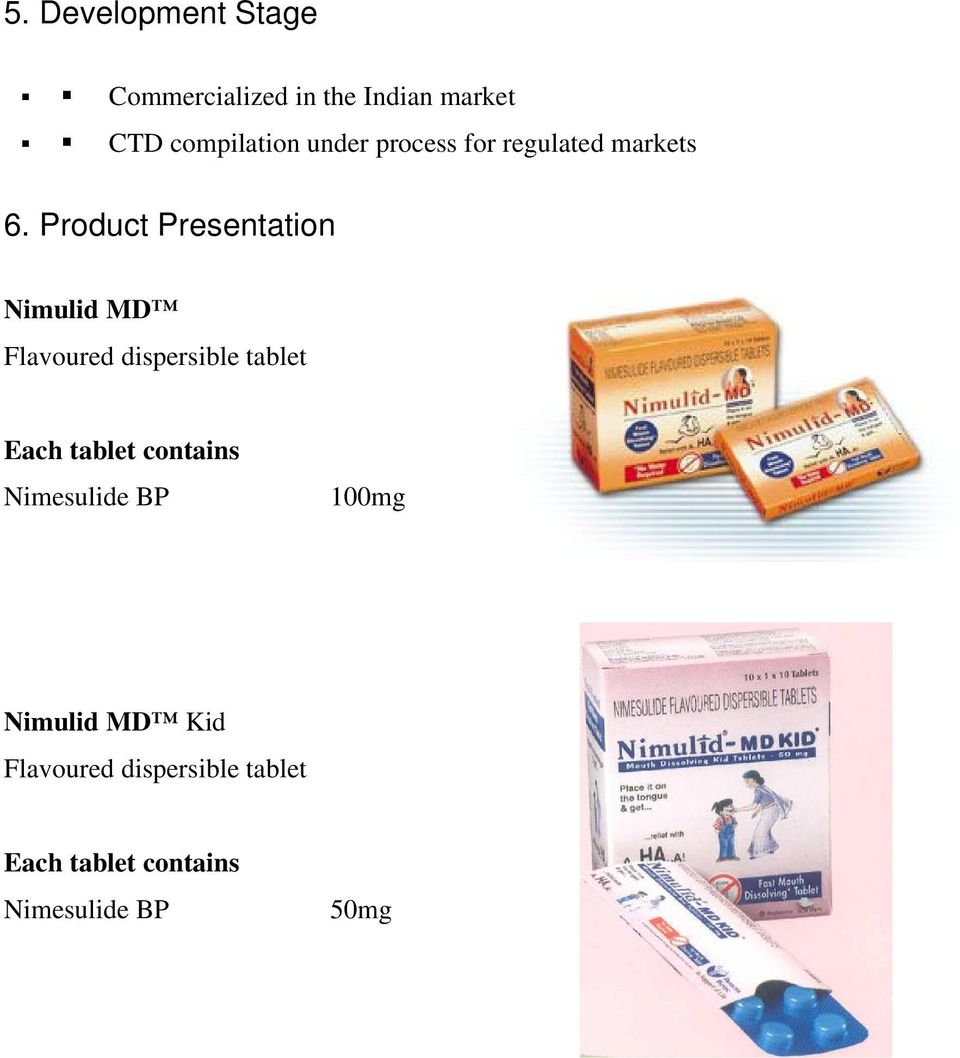 Product Presentation Nimulid MD Flavoured dispersible tablet Each tablet