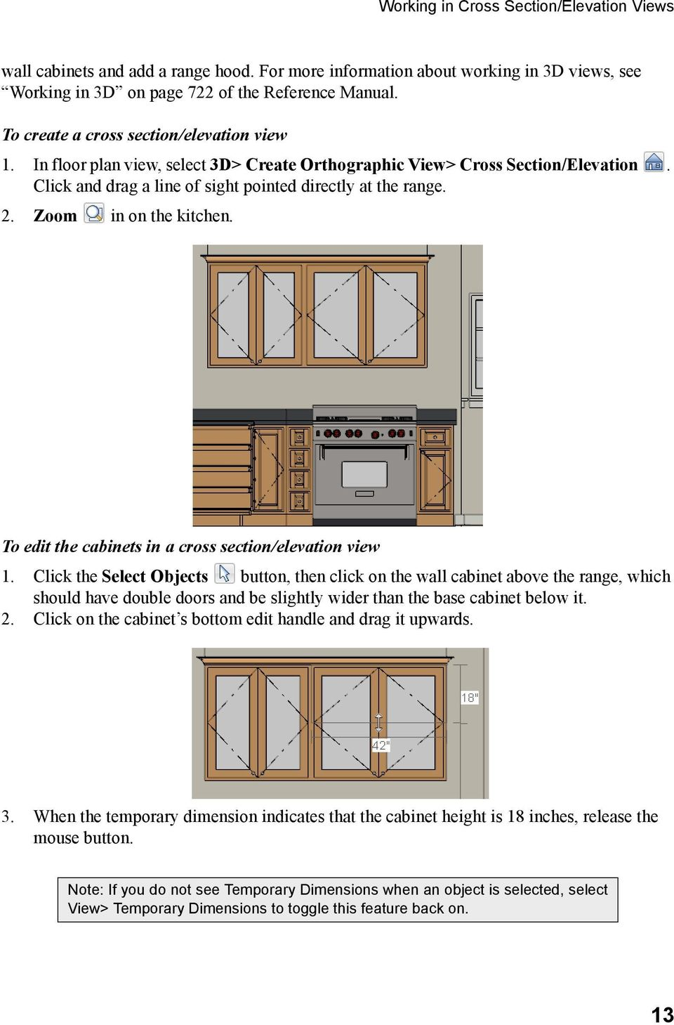 Zoom in on the kitchen. To edit the cabinets in a cross section/elevation view 1.