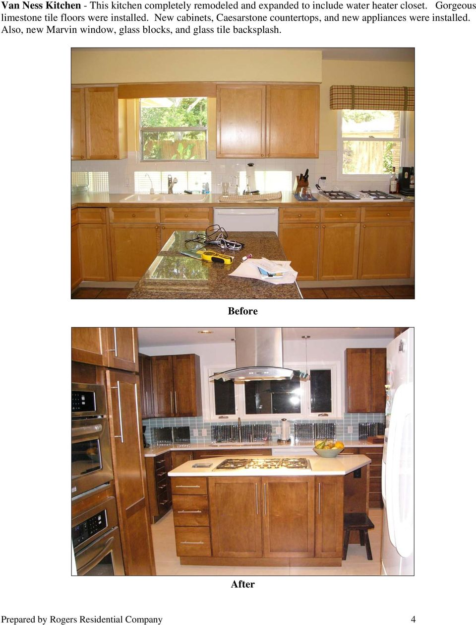 New cabinets, Caesarstone countertops, and new appliances were installed.
