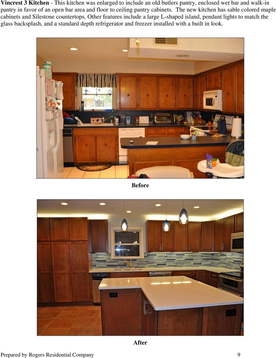 The new kitchen has sable colored maple cabinets and Silestone countertops.