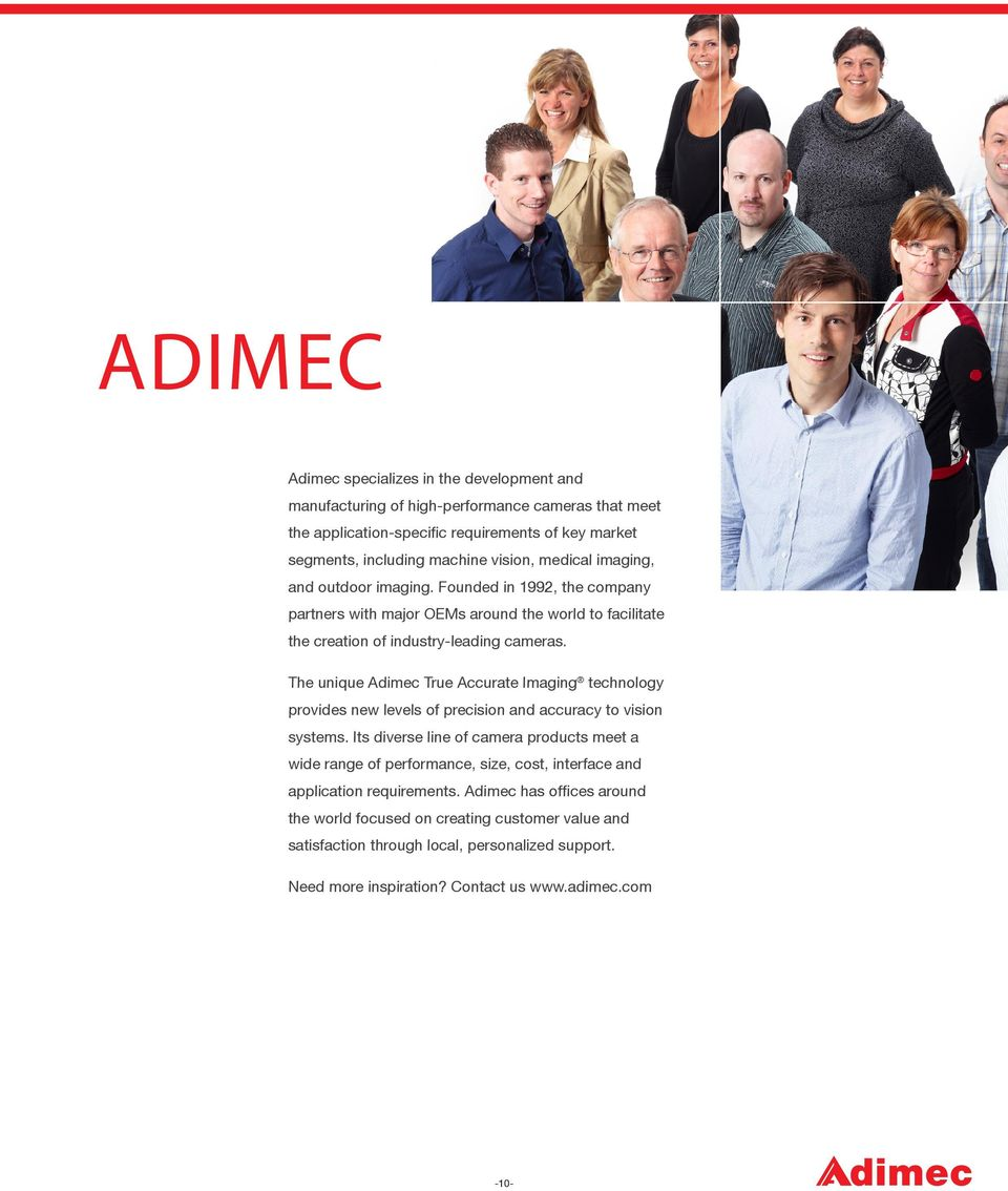 The unique Adimec True Accurate Imaging technology provides new levels of precision and accuracy to vision systems.